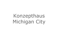 Konzepthaus Michigan City